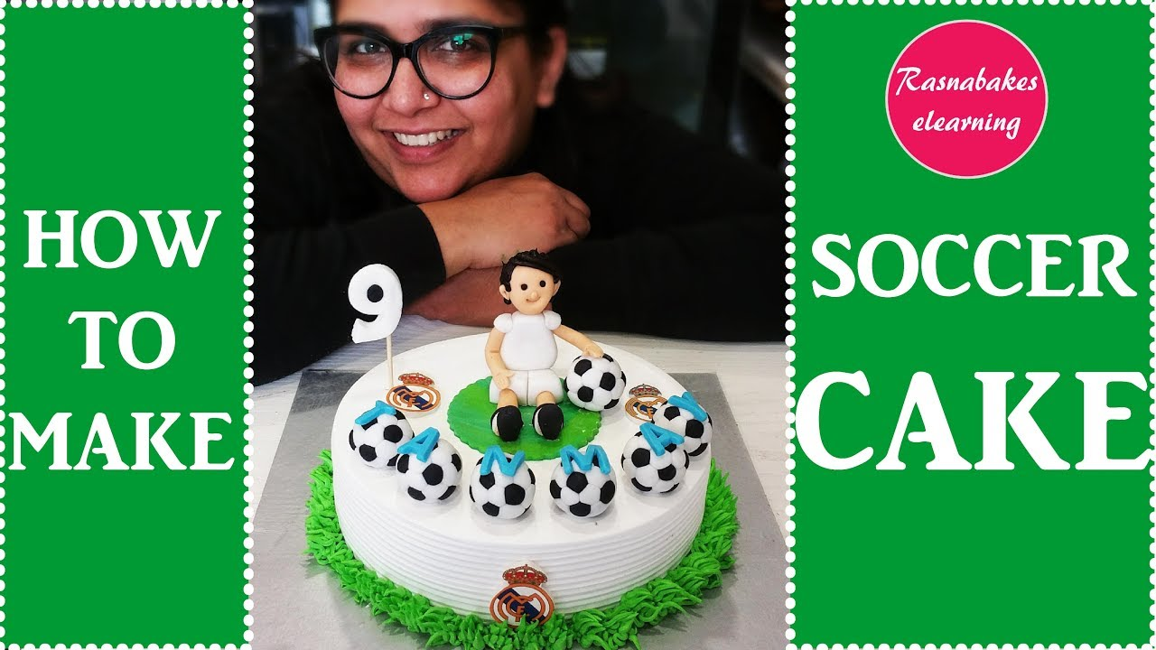 How To Make Soccer Cake Soccer Theme Birthday Cake Decorating