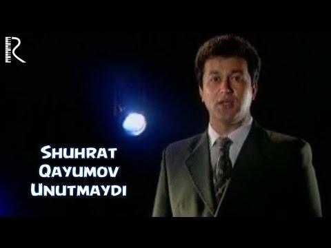 Shuhrat Qayumov - Unutmaydi   Шухрат Каюмов - Унутмайди