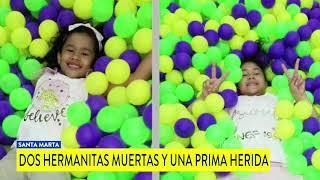 Tragedia en Santa Marta: dos hermanitas murieron en una pijamada en su casa