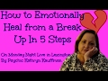 How to Emotionally Heal From a Break up in 5 Steps By Psychic Kathryn Kauffman
