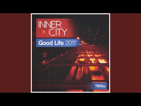 Good Life 2017 (Extended Mix)