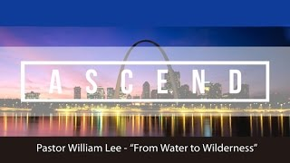 """From Water to Wilderness"", August 3, 2014, Pastor Bill Lee, TRWC"