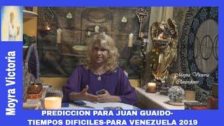 PREDICCION PARA JUAN GUAIDO- TIEMPOS DIFÍCILES PARA VENEZUELA 2019-   Moyra Victoria Clarividente