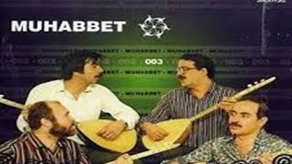 Muhabbet 3 - Gelmesin Ey Dost [ (Muhlis Akarsu) © Arda Müzik ]