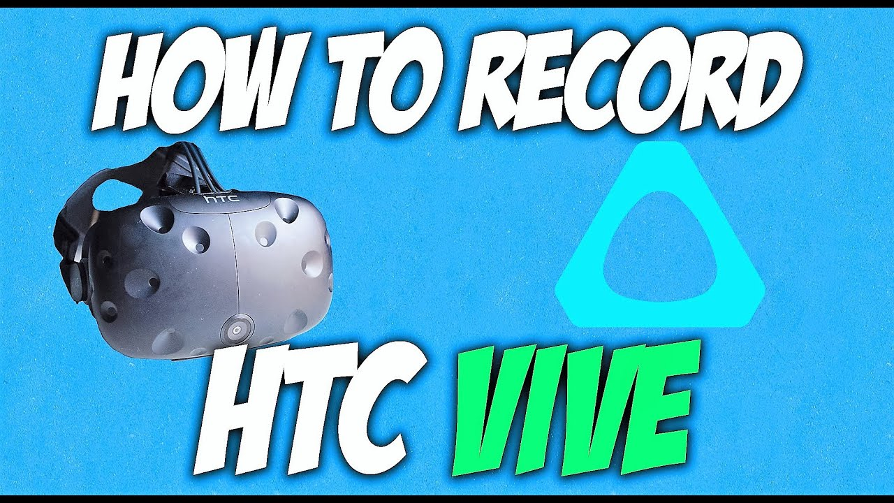 HTC Vive Ultimate Tricks and Tips Guide - Ultra VR