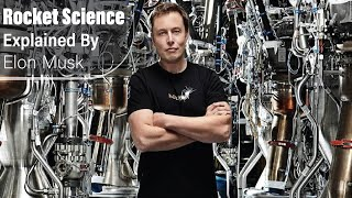 Rocket Science Explained By Elon Musk