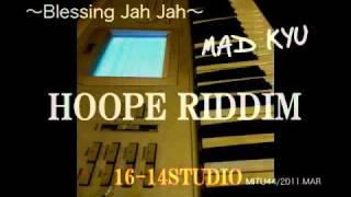 HOPE RIDDIM-MAD KYU〜Blessing Jah Jah〜