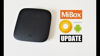 Xiaomi Mi BOX 3 - Android 8.0 OREO UPDATE