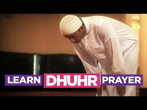 Learn the Dhuhr Prayer - EASIEST Way To Learn How To Perform Salah (Fajr, Dhuhr, Asr, Maghreb, Isha)