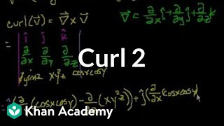 Curl 2 | Partial derivatives, gradient, divergence, curl | Multivariable Calculus | Khan Academy
