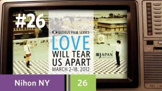 Nihon NY - Episode 26 - Love Will Tear Us Apart