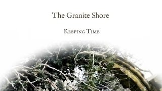 The Granite Shore: Keeping Time