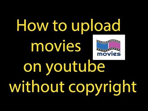 how-to-upload-movies-on-youtube-without-copyright---upload-movies-on-youtube-legally-trick-2019
