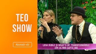 Teo Show (10.04.2019) - Lidia Buble si What&#39s Up, transformarile din ultimii sapte ani!