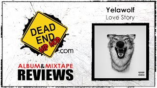 Yelawolf - Love Story Album Review   DEHH