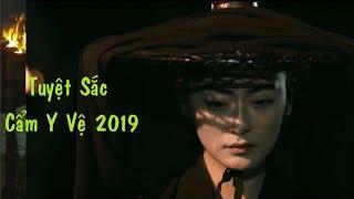 Phim Kiếm Hiệp 2019: TUYỆT SẮC CẨM Y VỆ (Thuyết Minh)