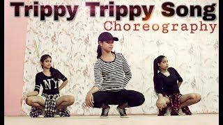 Trippy Trippy Song | Dance Choreography | BHOOMI | Sunny Leone | Neha Kakkar | Badshah | Mr. Blaze