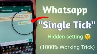 Whatsapp Single Tick Only   whatsapp par single tick kaise dikhaye   1000% Working trick 🔥