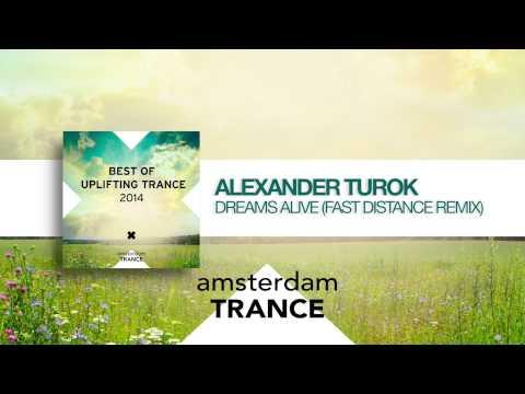 Alexander Turok - Dreams Alive (Fast Distance Remix) Best of Uplifting Trance 2014