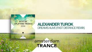 Alexander Turok - Dreams Alive (Fast Distance Remix) Best of Uplifting Trance 2014