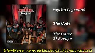 The Game ft 21 Savage - The Code (Legendado)