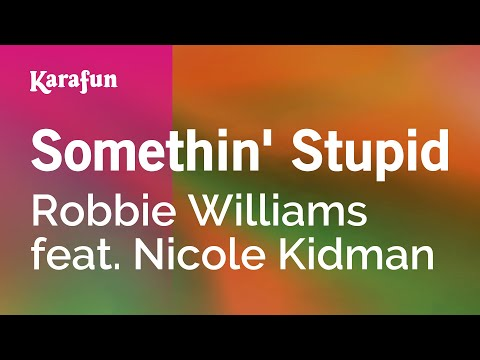 Karaoke Somethin' Stupid - Robbie Williams *