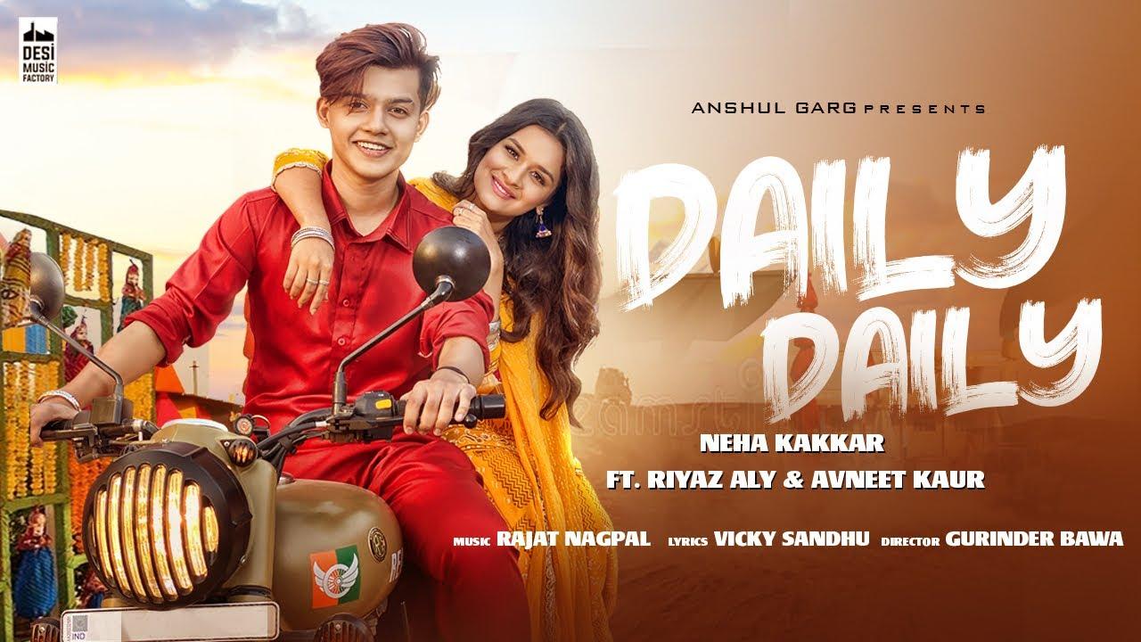 DAILY DAILY - Neha Kakkar ft. Riyaz Aly & Avneet Kaur | Rajat Nagpal | Vicky Sandhu | Anshul Gar