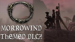 MORROWIND VVARDENFELL DLC Might Be Coming To ELDER SCROLLS ONLINE!