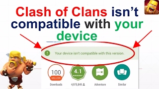Clash of Clans isn't compatible with your device - How to Fix    Get COC incompatible phone