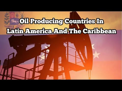 Top 10 Oil Producing Countries In Latin America And The Caribbean