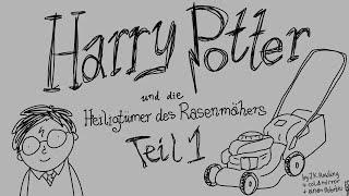 Harry Potter und die Heiligtümer des Rasenmähers (Teil 1)