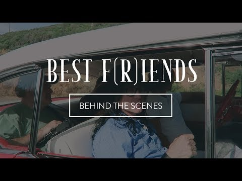 Best F(r)iends   Behind the Scenes