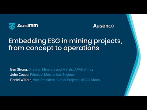 Embedding ESG in mining projects, from concept to operation