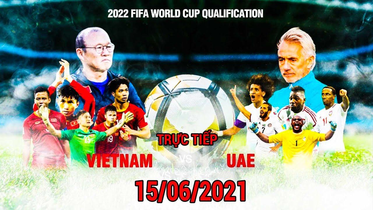 🔴 Trực Tiếp Full HD   Việt Nam - UAE   Vòng Loại Thứ  2 WC 2022