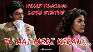 Shahrukh khan  tu hai meri kiran  💖heart touching Lovely WhatsApp Status Video 2018💖