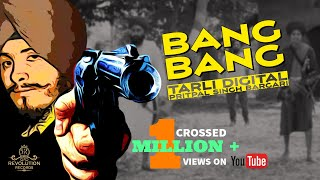 Bang Bang | The Next Episode | Tarli Digital | Pritpal Singh Bargari | New Punjabi Song 2019