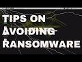 Tips On Avoiding Ransomware