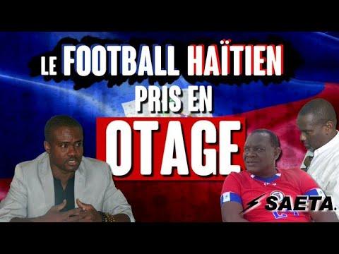 Haïti : Le Football Et La Fédération Pris En Otage