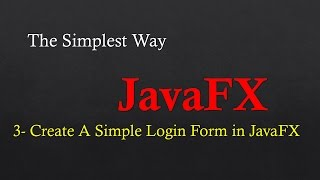 The Simplest Way to JavaFX - 3 - Create Simple Login Form and save data to external textFile