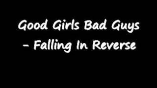 Good Girls Bad Guys - Falling In Reverse w lyrics