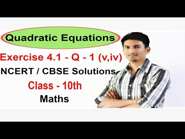 Exercise 4.1 Question 1 (v,iv) - Quadratic Equations NCERT/CBSE Solutions for Class 10th Maths