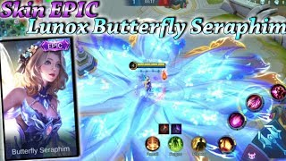 New Skin Epic Lunox Butterfly Seraphim Gameplay With No Cooldown - Mobile Legends