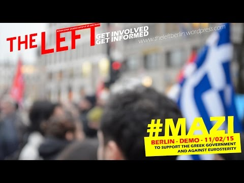 Berlin shows solidarity with SYRIZA government. #Mazi 11/02/15 @TheLeftBerlin