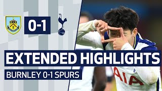 EXTENDED HIGHLIGHTS | BURNLEY 0-1 SPURS | Son and Kane link up to score... AGAIN!