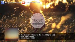 Joe Garston - Closer To The Sun (Original Mix) [Free Download]