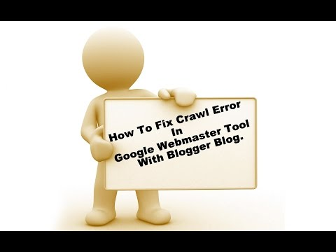 How To Fix Crawl Error In Google Webmaster Tool With Blogger Blog