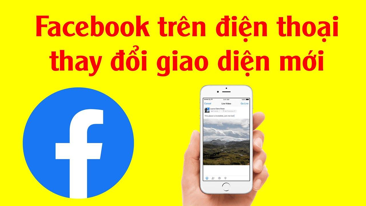 Facebook cập nhật giao diện mới nhất trên điện thoại