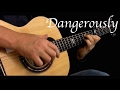 Charlie Puth - Dangerously - Fingerstyle Guitar
