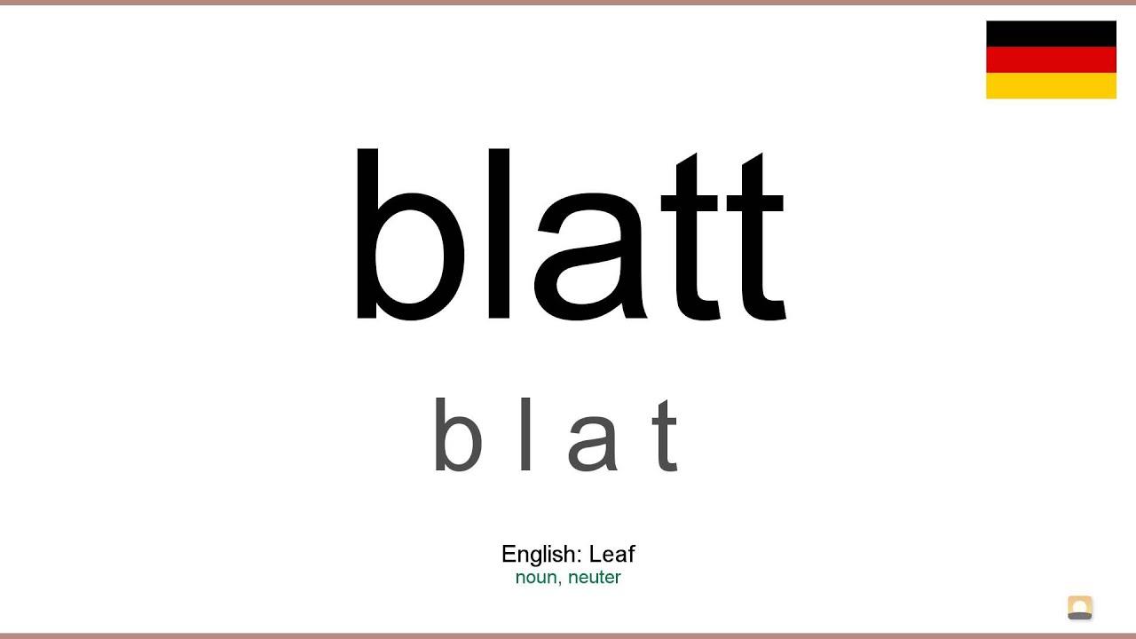 How to pronounce: Blatt (German) - YouTube