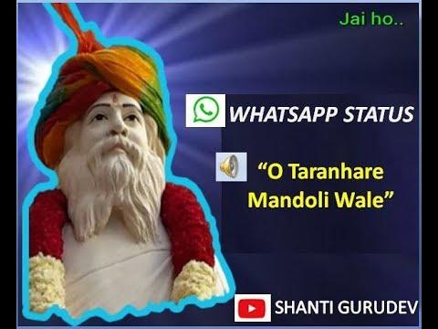 O taranhare Mandoli wale WhatsApp status Mandoli Shanti Gurudev